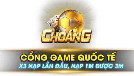 ChoangVIP – Game Bài Choáng CLub Đổi Thưởng – Tải Choáng VIP nhận Code 100K